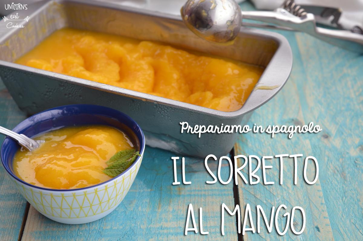 sorbetto al mango, mango sorbet, mango, ice-cream, gelato, fatto in casa, home made, senza gelatiera