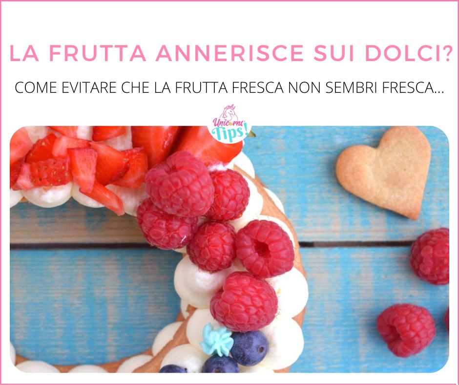 frutta che annerisce sui dolci